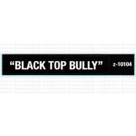 Decal 1/16 ''BLACK TOP BULLY''
