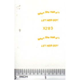 Decal 1/16 When She Hollers Let Her Go! - Yellow